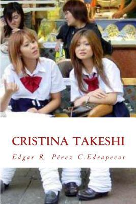 Cristina Takeshi  by  Edgar R. Perez C. Edrapecor