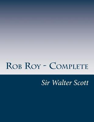Rob Roy - Complete Walter Scott