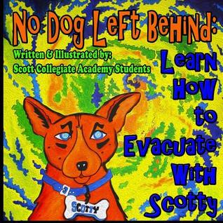 No Dog Left Behind: Learn How to Evacuate with Scotty  by  Scott Collegiate Academy