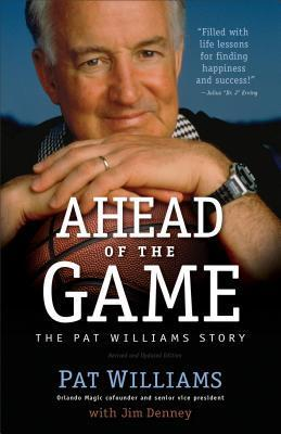 Ahead of the Game: The Pat Williams Story Pat Williams