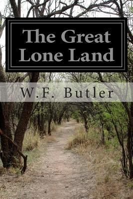 The Great Lone Land W F Butler