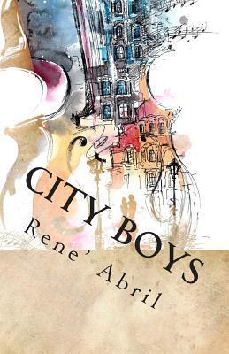 City Boys: Part One Rene Abril