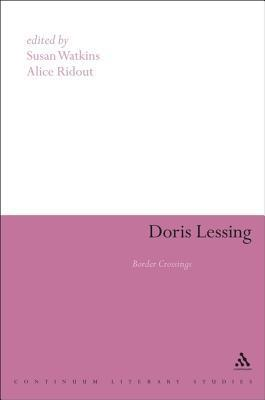 Doris Lessing: Border Crossings Alice Ridout