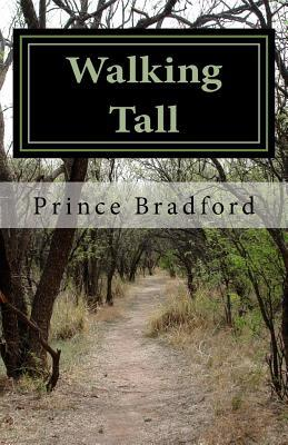 Walking Tall: A Tale of Two Richards  by  Prince W. Bradford