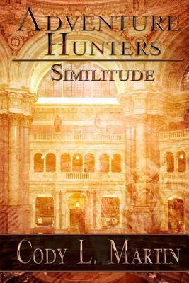 Adventure Hunters: Similitude Cody L. Martin