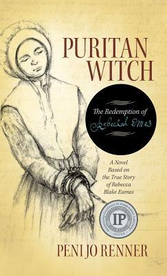 Puritan Witch: The Redemption of Rebecca Eames Peni Jo Renner