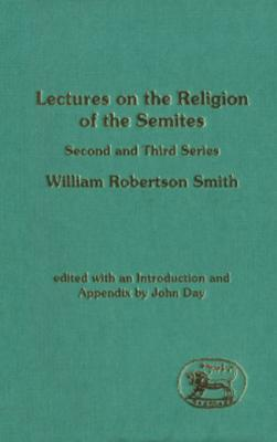Lectures on the Religion of the Semites (Second and Third Series)  by  John Day
