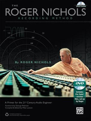 The Roger Nichols Recording Method: A Primer for the 21st Century Audio Engineer, Book & DVD-ROM Alfred A. Knopf Publishing Company, Inc.
