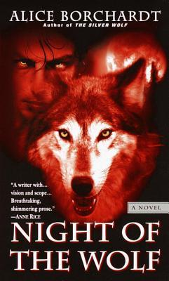 Night of the Wolf (Legends of the Wolf, #2)  by  Alice Borchardt