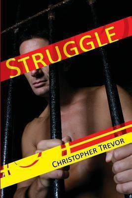 Struggle  by  Christopher Trevor