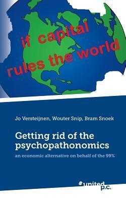 Getting Rid of the Psychopathonomics Jo Versteijnen