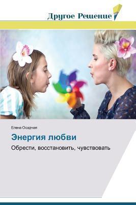 Energiya Lyubvi  by  Osadchaya Elena