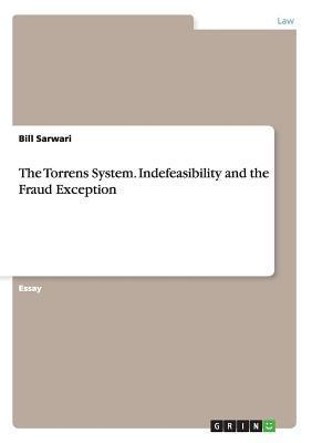 The Torrens System. Indefeasibility and the Fraud Exception  by  Pamela Lischer