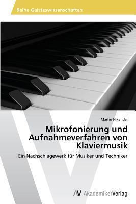 Mikrofonierung Und Aufnahmeverfahren Von Klaviermusik Nikendei Martin