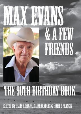 Max Evans & a Few Friends  by  Ollie Reed Jr.
