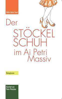 Der Stöckelschuh im Ai Petri Massiv: Reiseglossen  by  Ulrike Maria Hund