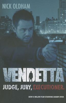 Vendetta: Judge, Jury, Executioner.  by  Nick Oldham