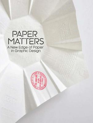 Paper Matters: A New Edge of Paper in Graphic Design  by  Viction Workshop