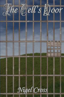 The Cells Door  by  Nigel Cross
