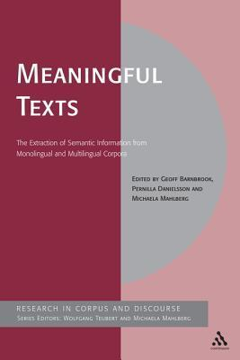 Meaningful Texts: The Extraction of Semantic Information from Monolingual and Multilingual Corpora Geoff Barnbrook