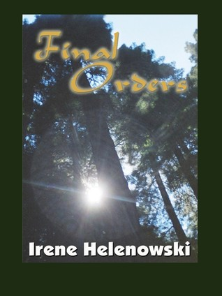 Final Orders  by  Irene Helenowski