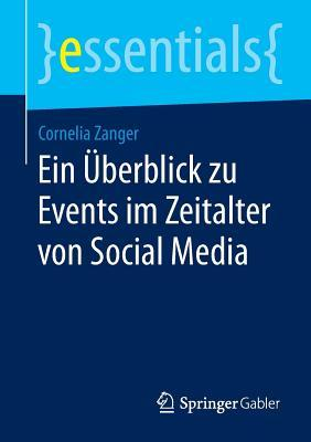 Ein Uberblick Zu Events Im Zeitalter Von Social Media  by  Cornelia Zanger