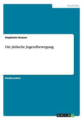 Die Judische Jugendbewegung Stephanie Knauer