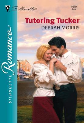 Tutoring Tucker  by  Debrah Morris