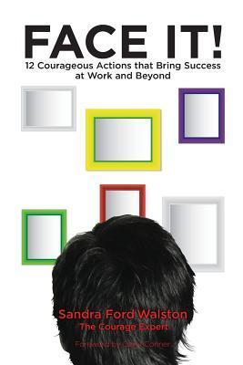 Face It!: 12 Obstacles That Hold You Back on the Job  by  Sandra Ford Walston