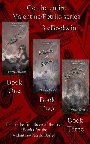 Valentine Petrilo Trilogy (Valentine/Petrilo Series 3 in 1 Ebook)  by  Reyna Hawk