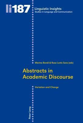 Abstracts in Academic Discourse: Variation and Change Marina Bondi