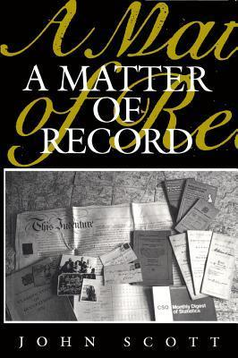 A Matter Of Record: Documentary Sources In Social Research John  P. Scott