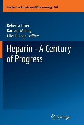 Heparin - A Century of Progress Rebecca Lever