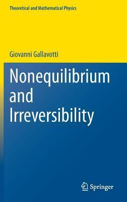 Nonequilibrium and Irreversibility Giovanni Gallavotti
