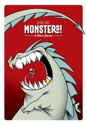 Monsters! and Other Stories Gustavo Duarte