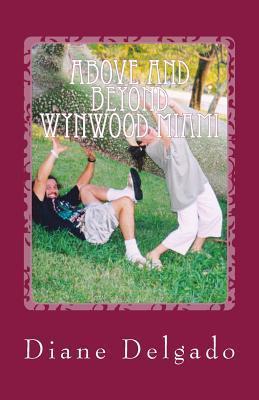 Above and Beyond Wynwood Miami Diane Delgado