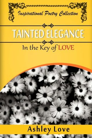 Tainted Elegance: In The Key of Love Ashley Love