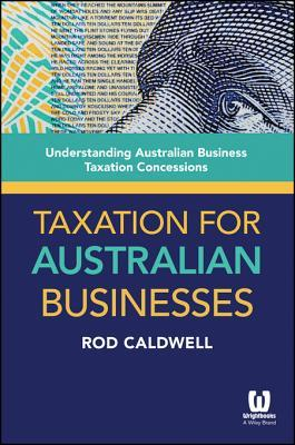 Taxation for Small Business: Learn Everything You Need to Know in 7 Days  by  Rod Caldwell