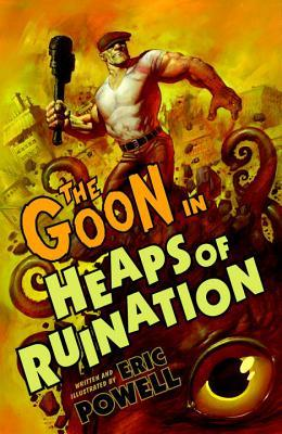The Goon in Heaps of Ruination (Goon Graphic Novels, #3) Eric Powell