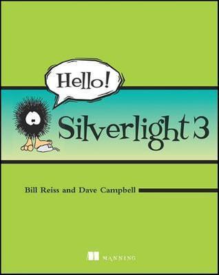 Hello! Silverlight  by  Bill Reiss