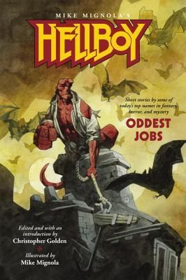 Hellboy: Oddest Jobs Christopher Golden