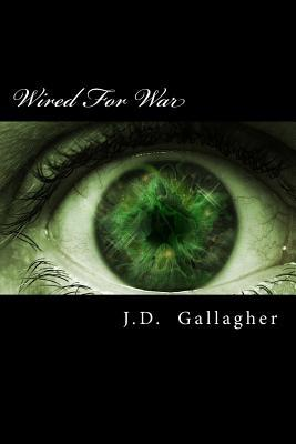 Wired for War  by  J D Gallagher