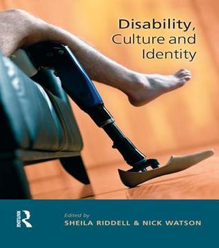 Disability, Culture and Identity Sheila Riddell