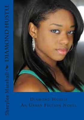 Diamond Hustle Sherylee M Marshall