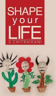 Shape Your Life S Chitraikani