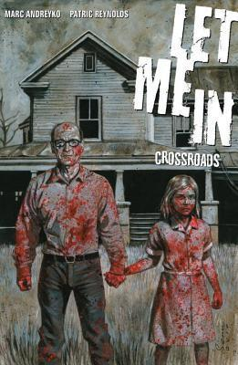 Let Me In, Vol. 1: Crossroads  by  Marc Andreyko