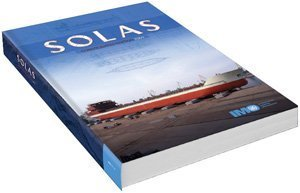 SOLAS: Consolidated Text of the International Convention for the Safety of Life at Sea, 1974, and Its Protocol of 1988 Articles, Annexes and ... All Amendments in Effect from 1 July 2009 International Maritime Organization
