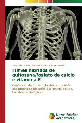 Filmes Hibridos de Quitosana/Fosfato de Calcio E Vitamina E Sousa Wladymyr
