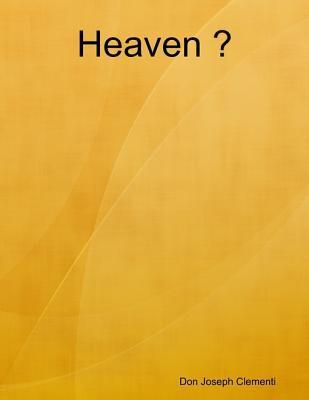 Heaven ? Don Joseph Clementi