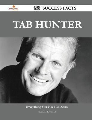 Tab Hunter 148 Success Facts - Everything You Need to Know about Tab Hunter Brandon Raymond